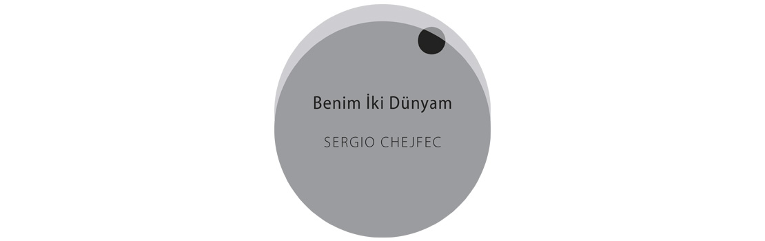 Sergio Chejfec Türkçede ilk kez.